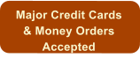 Major Credit Cards & Money Orders Accepted