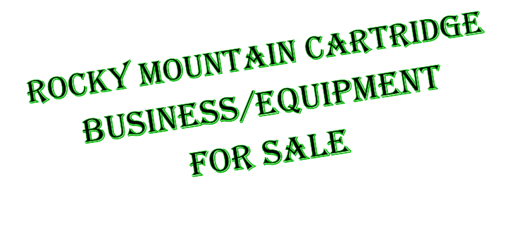 Rocky Mountain cartridge Business/equipment for sale